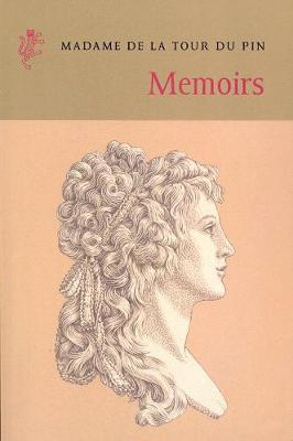 Memoirs: Laughing and Dancing Our Way to the Precipice - du Pin, de la Tour, Madame, and Harcourt, Felice (Editor)