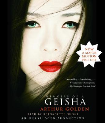 Memoirs of a Geisha - Golden, Arthur, and Dunne, Bernadette (Read by)
