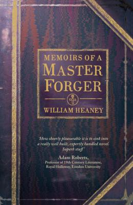 Memoirs of a Master Forger - Heaney, William