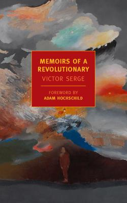 Memoirs of a Revolutionary - Serge, Victor