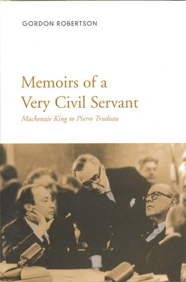 Memoirs of a Very Civil Servan - Robertson, Gordon