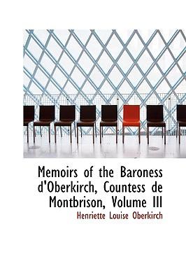 Memoirs of the Baroness D'Oberkirch, Countess de Montbrison, Volume III - Oberkirch, Henriette Louise