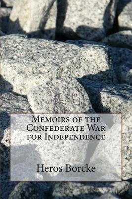 Memoirs of the Confederate War for Independence - Borcke, Heros Von