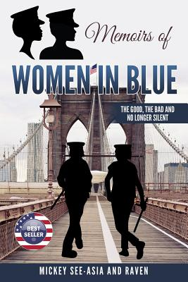 Memoirs of Women in Blue: The Good, the Bad and No Longer Silent - See-Asia, Mickey