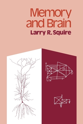 Memory and Brain - Squire, Larry R, PhD