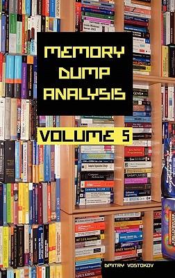 Memory Dump Analysis Anthology: v. 5 - Vostokov, Dmitry