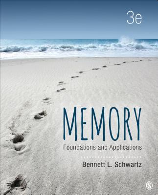 Memory: Foundations and Applications - Schwartz, Bennett L, Dr.