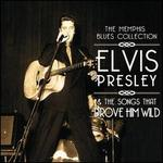 Memphis Blues Collection: Elvis Presley & The Songs That Drove Him Wild