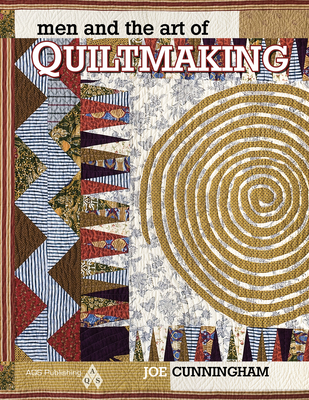 Men and the Art of Quiltmaking - Cunningham, Joe