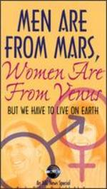 Men Are From Mars, Women Are From Venus - But We Have to Live on Earth