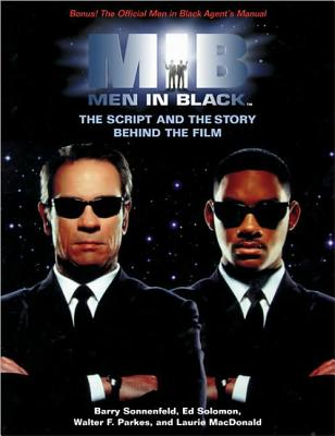 Men in Black: The Script and the Story Behind the Film - Sonnenfeld, Barry