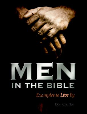 Men in the Bible: Examples to Live by - Charles, Donald