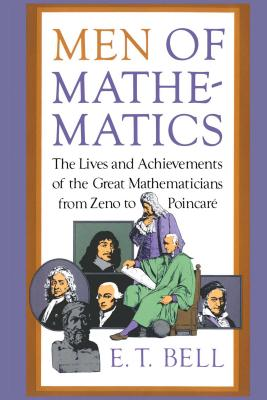 Men of Mathematics - Bell, Eric Temple, and Bell, E T