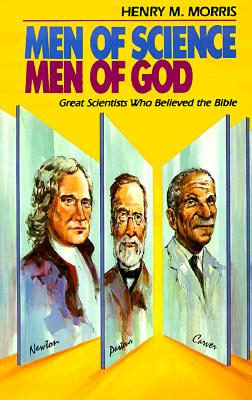 Men of Science Men of God - Morris, Henry Madison, and M, Orris Henry