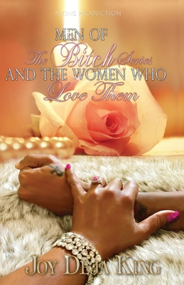Men Of The Bitch Series And The Women Who Love Them - King, Joy Deja