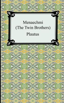 Menaechmi; Or, the Twin-Brothers - Plautus, and Riley, Henry Thomas (Translated by)
