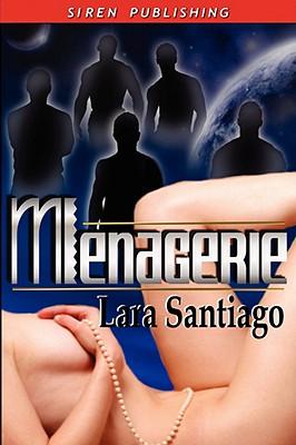 Menagerie - Santiago, Lara