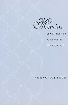 Mencius and Early Chinese Thought - Shun, Kwong-Loi