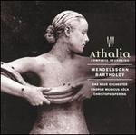 Mendelssohn-Bartholdy: Athalia (Complete Recording)