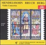 Mendelssohn/Bruch/Berg: Violin Concertos