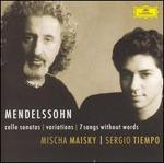 Mendelssohn: Cello Sonatas; Variations; 7 Songs Without Words