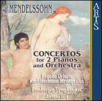 Mendelssohn: Concertos for 2 Pianos and Orchestra - Begona Uriarte (piano); Karl-Hermann Mrongovius (piano); Bamberger Symphoniker; Antoni Wit (conductor)