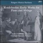 Mendelssohn: Early Works for Piano and Strings
