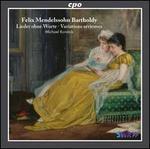 Mendelssohn: Lieder ohne Worte; Variations s�rieuses