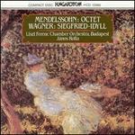 Mendelssohn: Octet; Wagner: Siegfried-Idyll