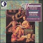 Mendelssohn: Piano Trio No. 1; Schubert: Piano Trio No. 1