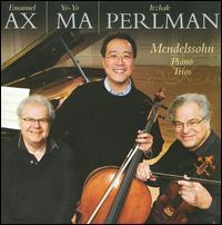 Mendelssohn: Piano Trios - Emanuel Ax (piano); Itzhak Perlman (violin); Yo-Yo Ma (cello)