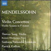 Mendelssohn: Violin Concertos; Violin Sonata in F minor - Romain Descharmes (piano); Tianwa Yang (violin); Sinfonia Finlandia Jyväskylä; Patrick Gallois (conductor)