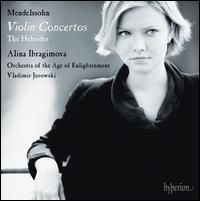 Mendelssohn: Violin Concertos - Alina Ibragimova (violin); Orchestra of the Age of Enlightenment; Vladimir Jurowski (conductor)
