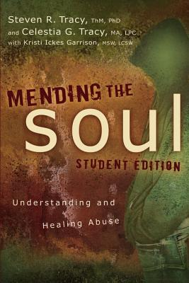 Mending the Soul: Understanding and Healing Abuse - Tracy, Steven R