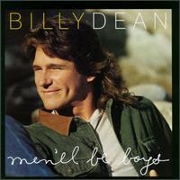Men'll Be Boys - Billy Dean