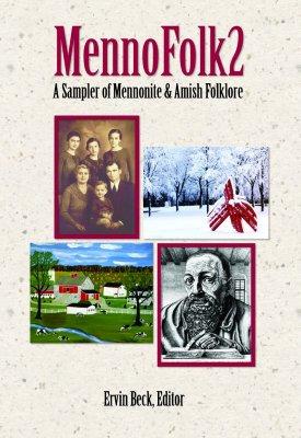 Mennofolk2: A Sampler of Mennonite and Amish Folklore - Beck, Ervin (Editor)