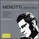 Menotti: The Medium; The Telephone; Amelia al Ballo; Sebastian; The Hero