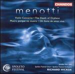 Menotti: Violin Concerto; The Death of Orpheus; Muero porque no muero; Oh llama de amor viva