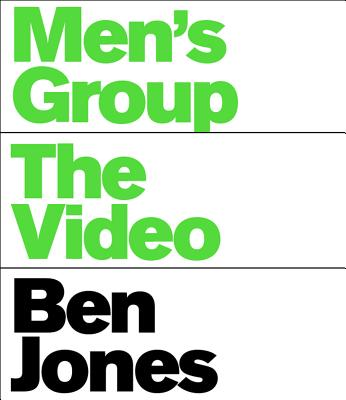 Men's Group: The Video - Jones, Ben, Professor, and Nadel, Dan (Editor), and Kramer, David (Text by)