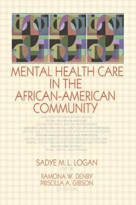 Mental Health Care in the African-American Community - Logan, Sadye M L (Editor)