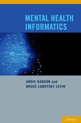 Mental Health Informatics - Hanson, Ardis, and Levin, Bruce Lubotsky