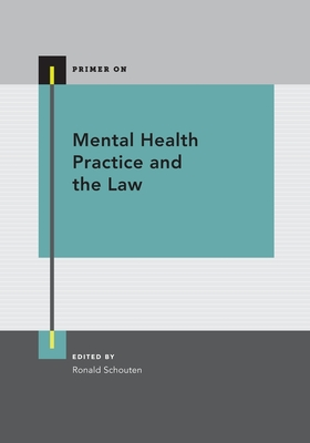 Mental Health Practice and the Law - Schouten, Ronald, M.D. (Editor)