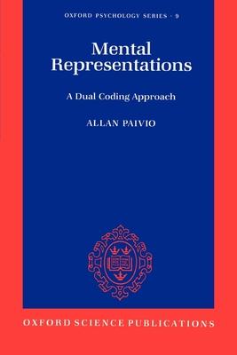 Mental Representations: A Dual Coding Approach - Paivio, Allan