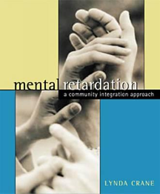 Mental Retardation: A Community Integration Approach - Crane, Lynda L