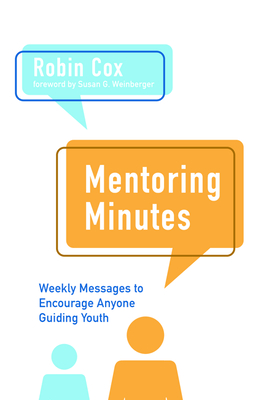Mentoring Minutes - Cox, Robin, and Weinberger, Susan G (Foreword by)