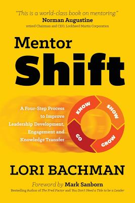 Mentorshift: A Four-Step Process to Improve Leadership Development, Engagement and Knowledge Transfer - Bachman, Lori a
