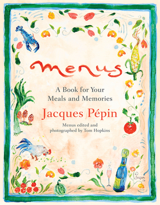 Menus: A Book for Your Meals and Memories - Pepin, Jacques