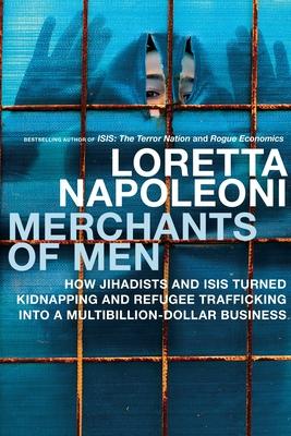 Merchants Of Men - Napoleoni, Loretta