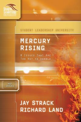 Mercury Rising: 8 Issues That Are Too Hot to Handle - Strack, Jay, and Land, Richard, Dr.