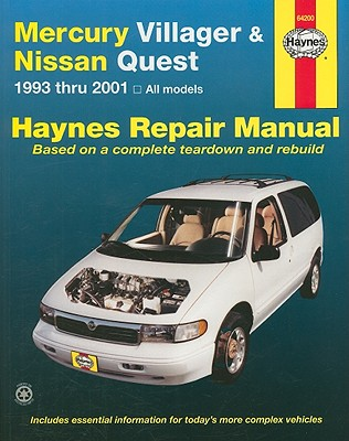 Mercury Villager & Nissan Quest Automotive Repair Manual: Models Covered: All Mercury Villager and Nissan Quest Models 1993 Through 2001 - Haynes, John